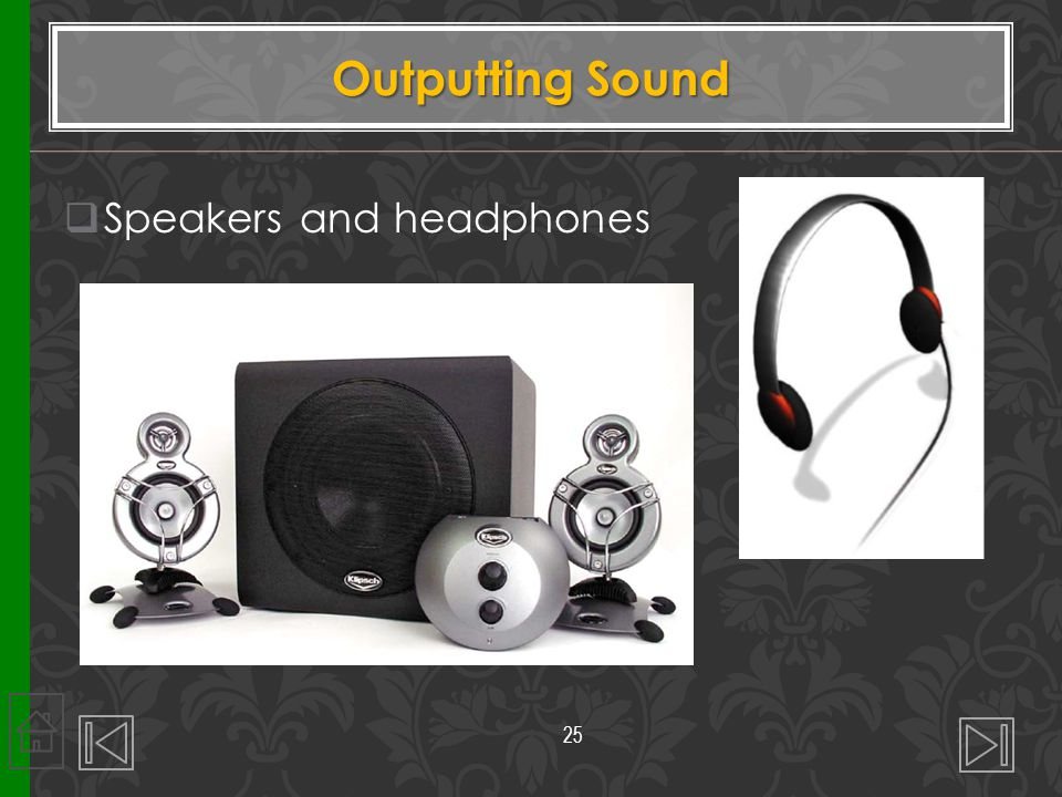Outputting Sound Speakers and headphones