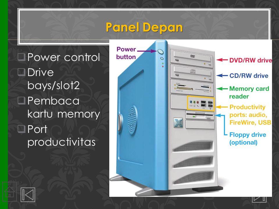 Panel Depan Power control Drive bays/slot2 Pembaca kartu memory