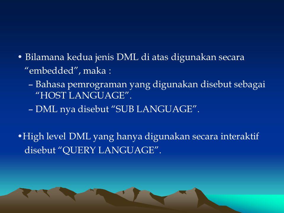 Bilamana kedua jenis DML di atas digunakan secara