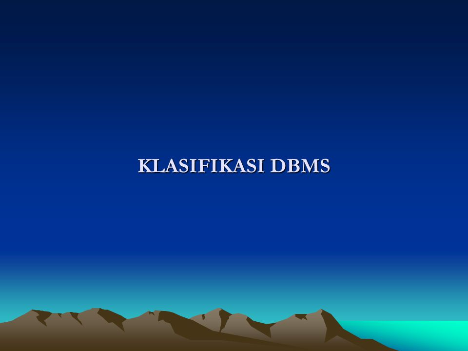KLASIFIKASI DBMS