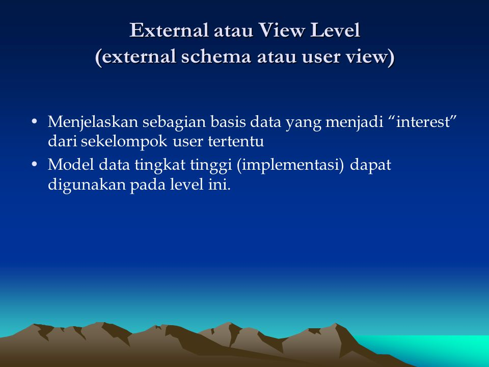 External atau View Level (external schema atau user view)