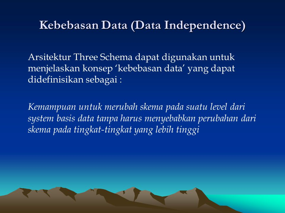 Kebebasan Data (Data Independence)