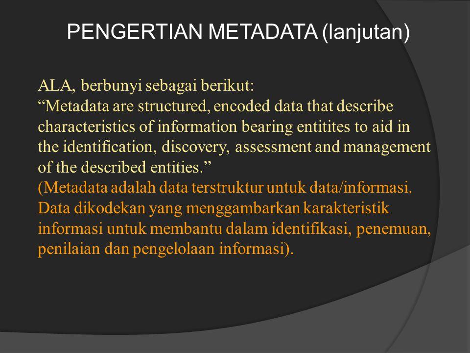 PENGERTIAN METADATA (lanjutan)