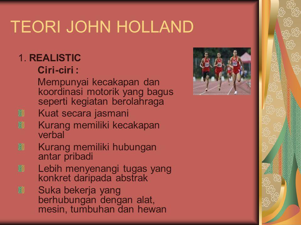 TEORI JOHN HOLLAND 1. REALISTIC Ciri-ciri :