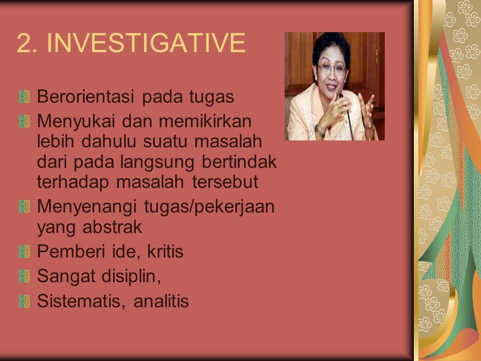 2. INVESTIGATIVE Berorientasi pada tugas