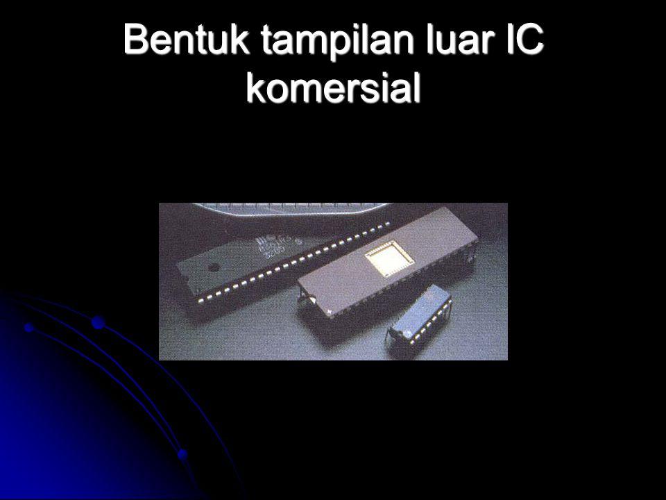 Bentuk tampilan luar IC komersial