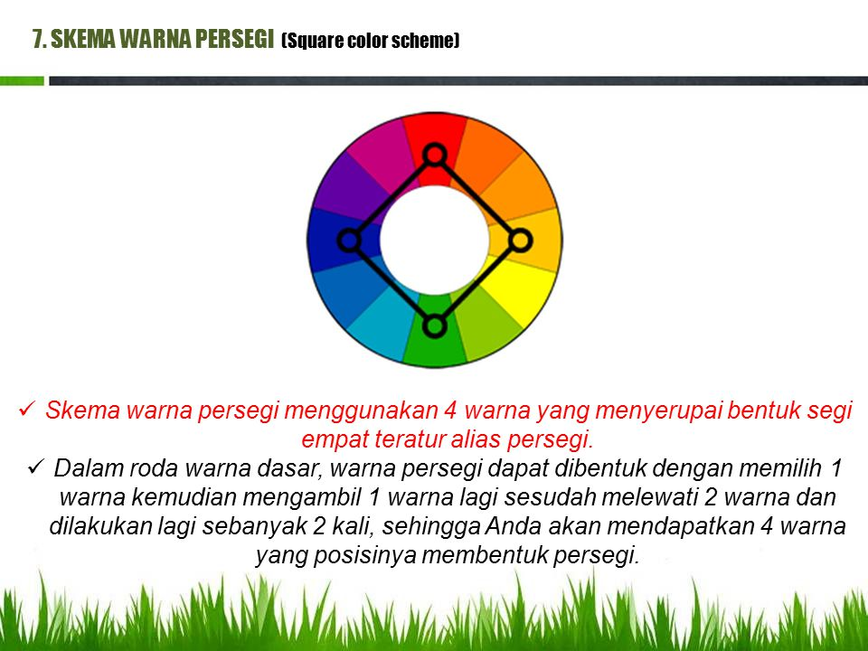 7. SKEMA WARNA PERSEGI (Square color scheme)