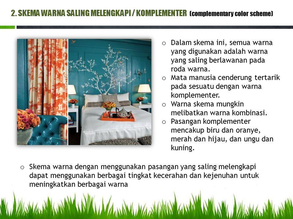 2. SKEMA WARNA SALING MELENGKAPI / KOMPLEMENTER (complementary color scheme)