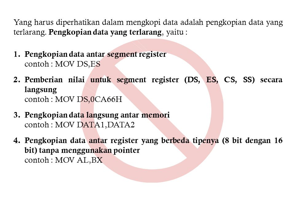 Yang harus diperhatikan dalam mengkopi data adalah pengkopian data yang terlarang. Pengkopian data yang terlarang, yaitu :