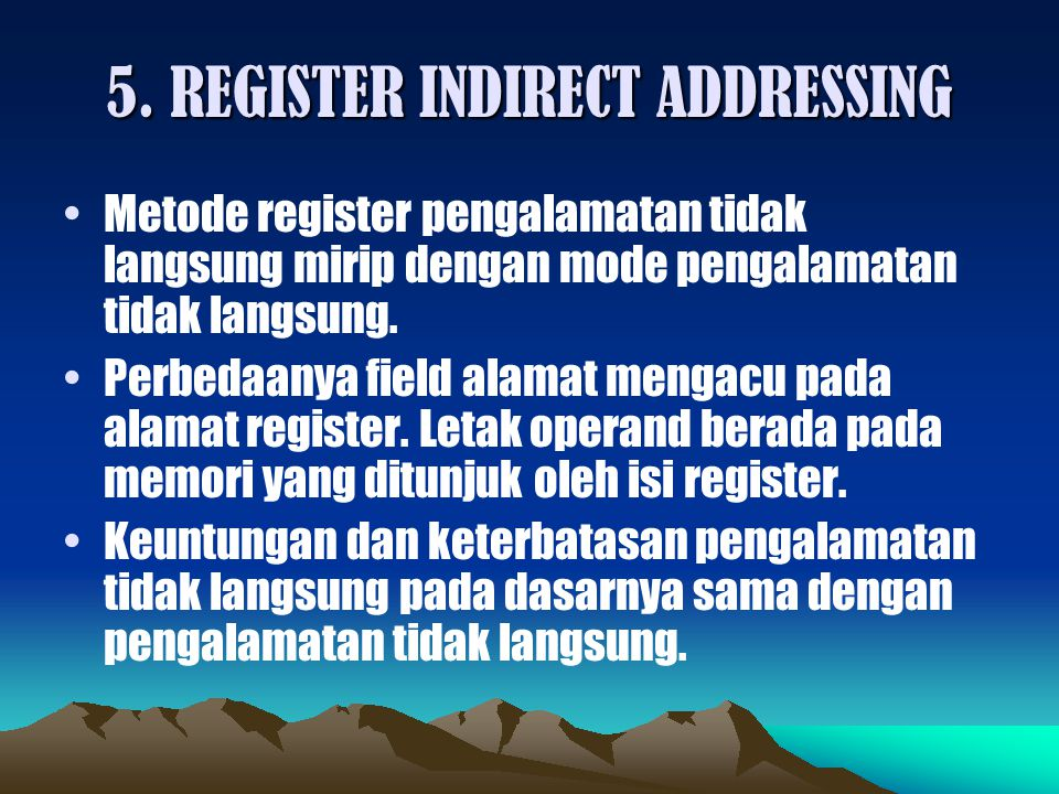 5. REGISTER INDIRECT ADDRESSING