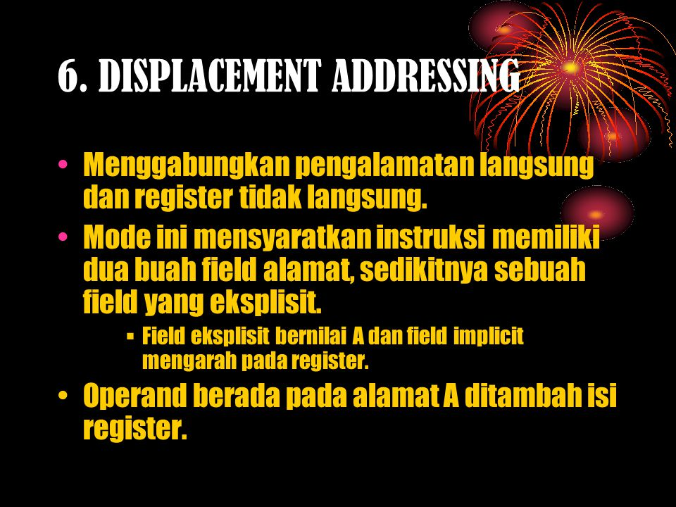 6. DISPLACEMENT ADDRESSING