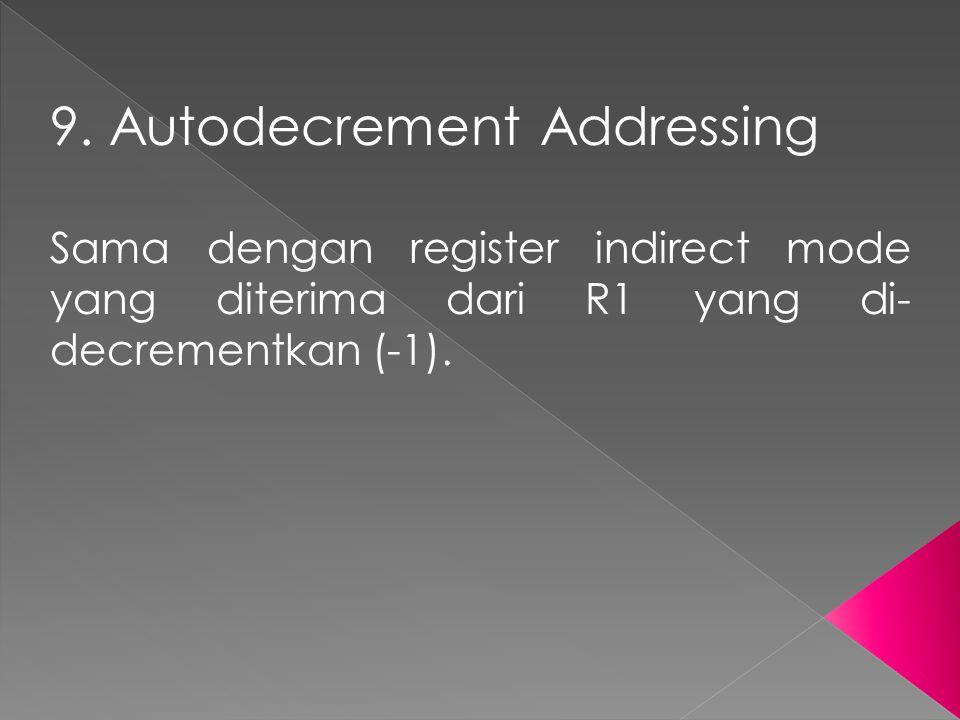 9. Autodecrement Addressing