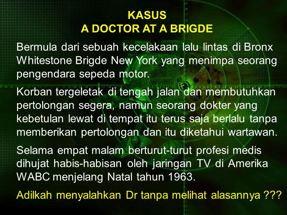 KASUS A DOCTOR AT A BRIGDE.