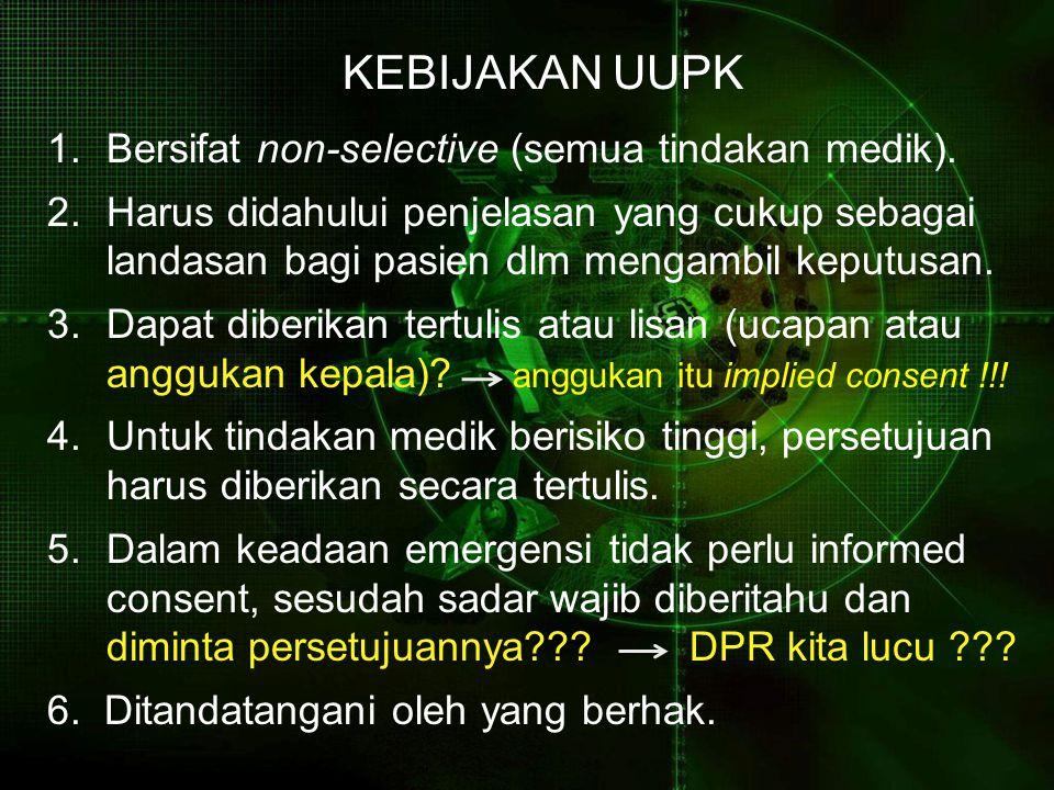 Bersifat non-selective (semua tindakan medik).