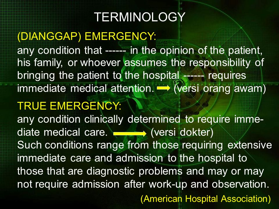 TERMINOLOGY (DIANGGAP) EMERGENCY: