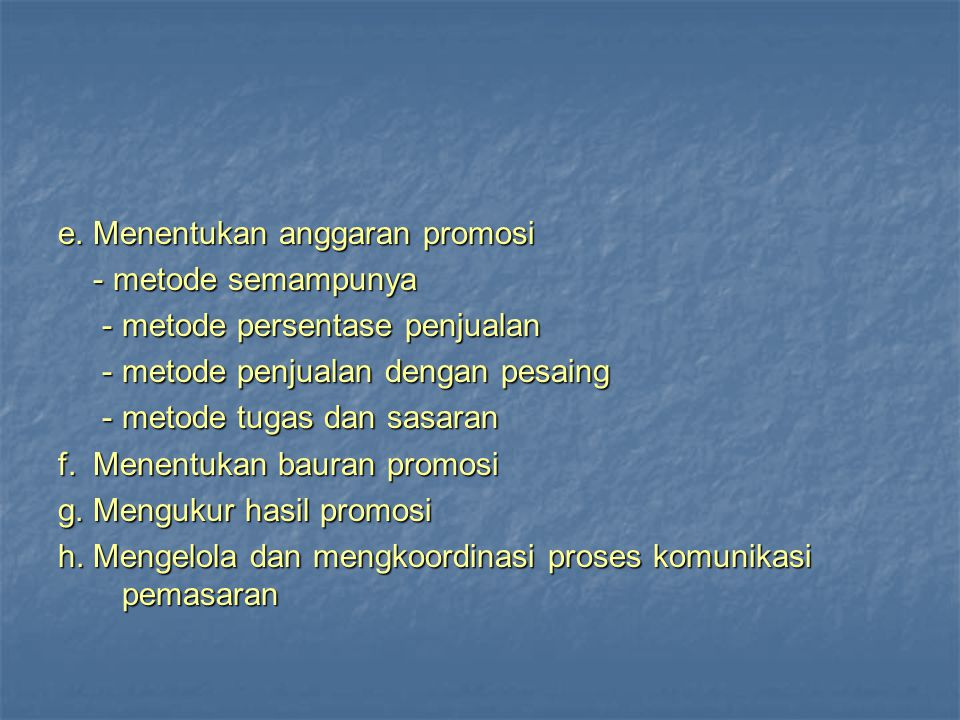 e. Menentukan anggaran promosi