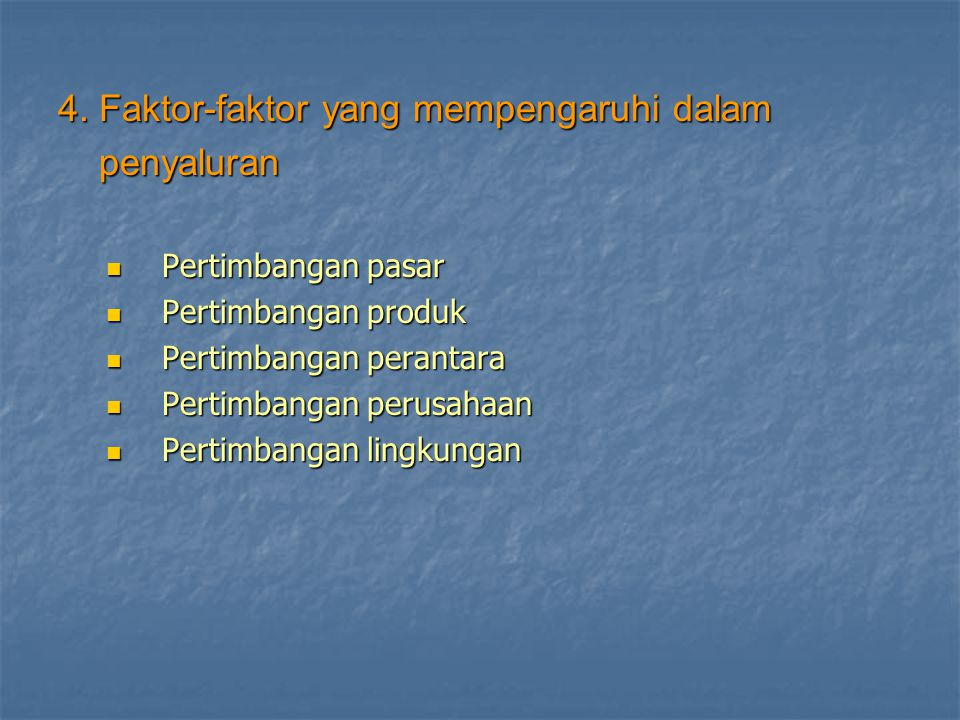4. Faktor-faktor yang mempengaruhi dalam penyaluran