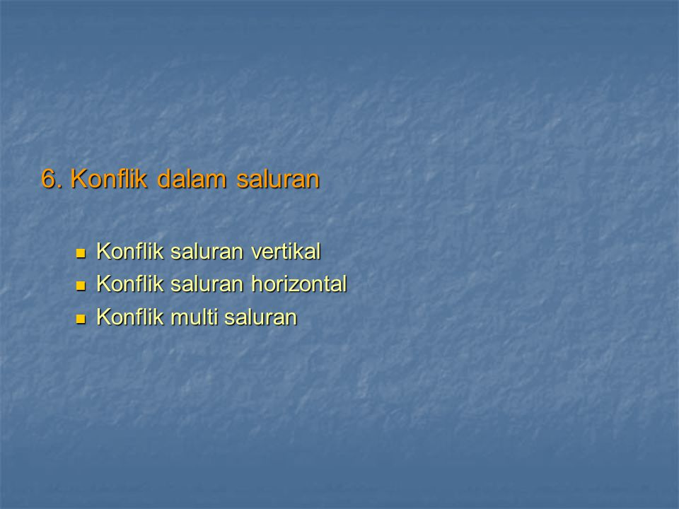 6. Konflik dalam saluran Konflik saluran vertikal