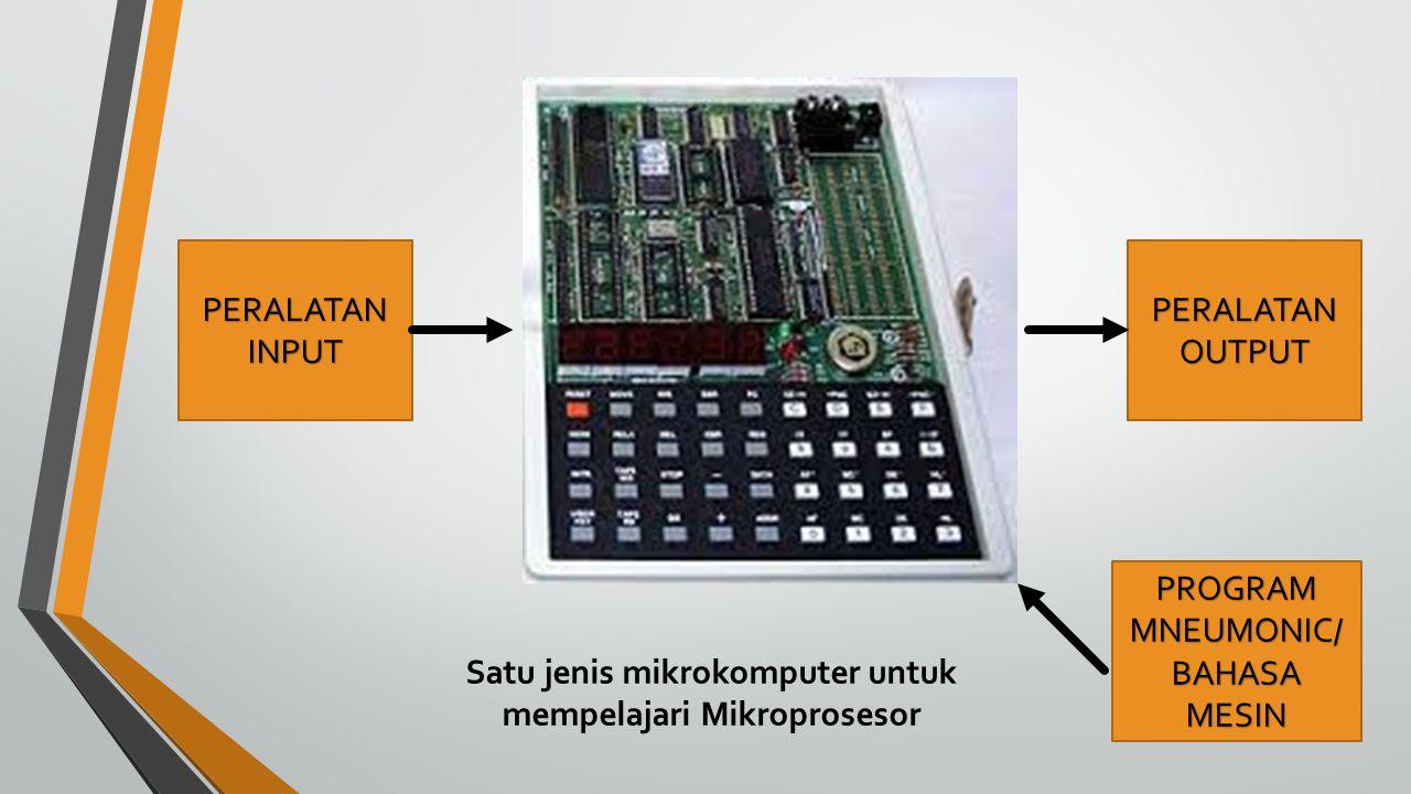 Satu jenis mikrokomputer untuk mempelajari Mikroprosesor