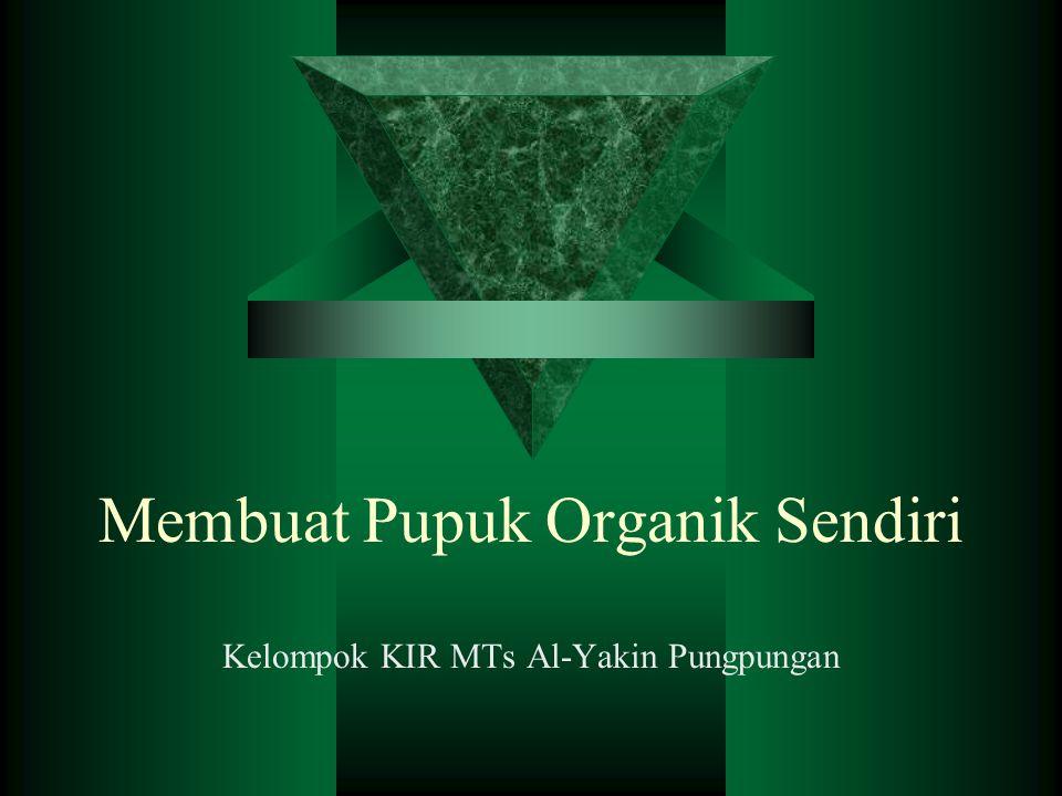 Membuat Pupuk Organik Sendiri