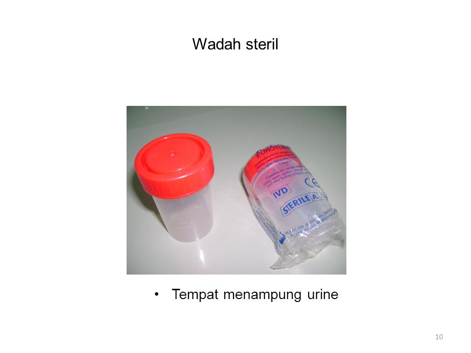 Wadah steril Tempat menampung urine