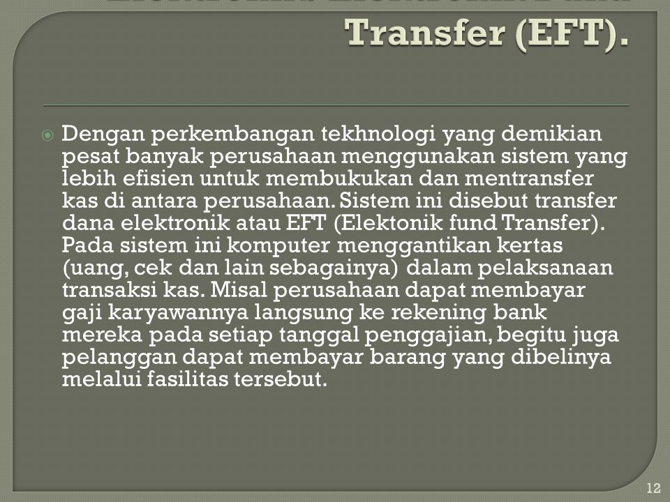 Transfer Dana Elektronik/Elektronik Fund Transfer (EFT).