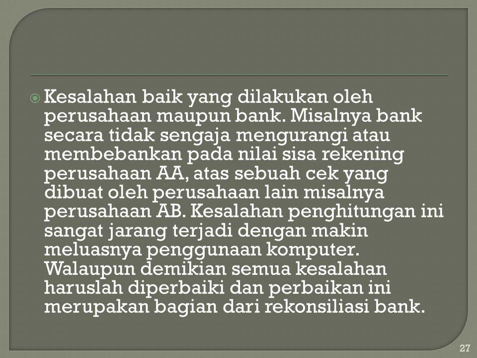 Kesalahan baik yang dilakukan oleh perusahaan maupun bank