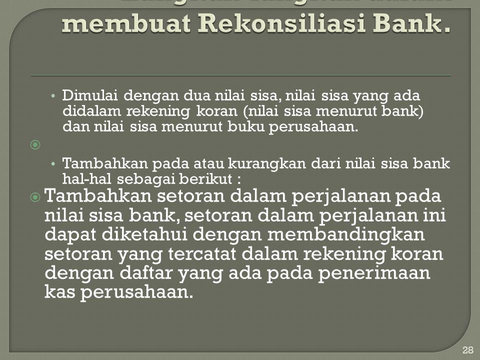 Langkah-langkah dalam membuat Rekonsiliasi Bank.