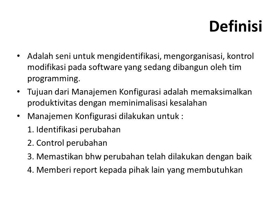 Definisi Adalah seni untuk mengidentifikasi, mengorganisasi, kontrol modifikasi pada software yang sedang dibangun oleh tim programming.