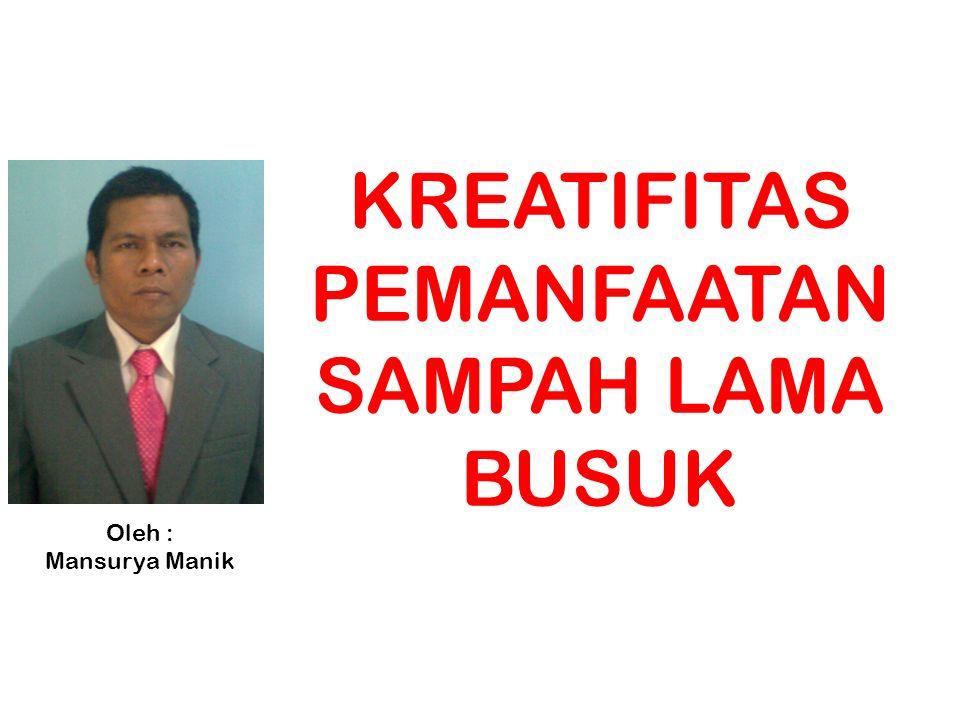 PEMANFAATAN SAMPAH LAMA BUSUK