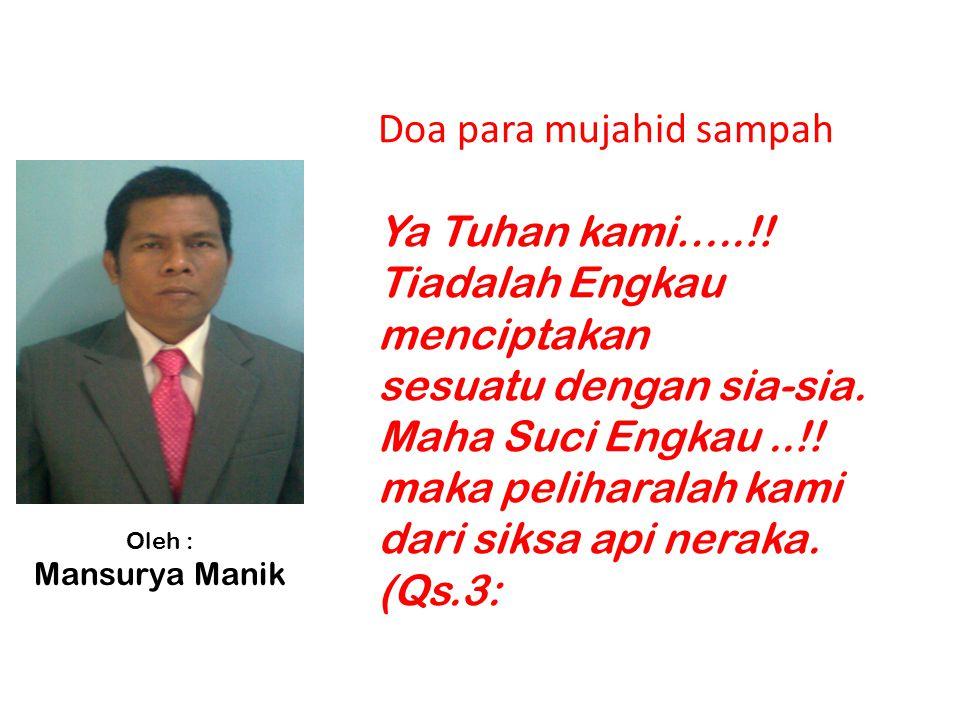 Doa para mujahid sampah Ya Tuhan kami…..!! Tiadalah Engkau menciptakan