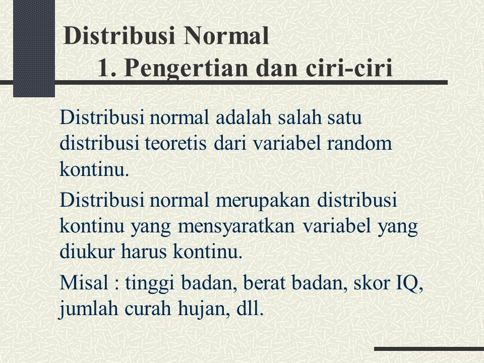 Distribusi Normal 1. Pengertian dan ciri-ciri