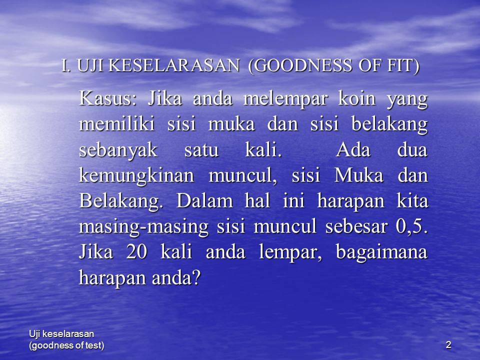 I. UJI KESELARASAN (GOODNESS OF FIT)