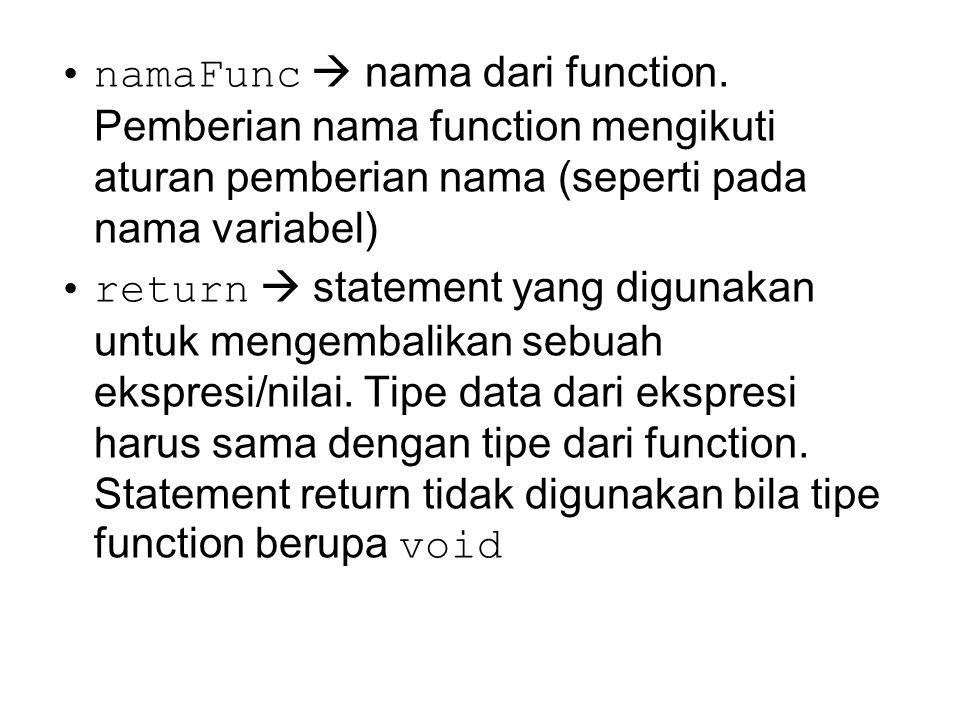 namaFunc  nama dari function