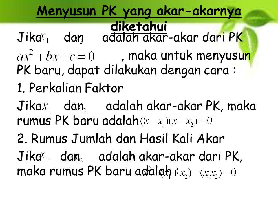 Menyusun PK yang akar-akarnya diketahui