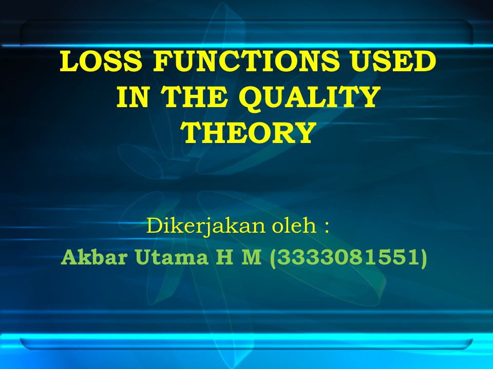 LOSS FUNCTIONS USED IN THE QUALITY THEORY