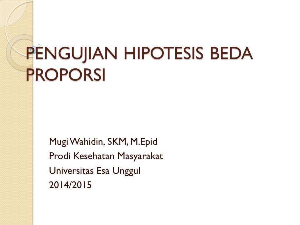 PENGUJIAN HIPOTESIS BEDA PROPORSI