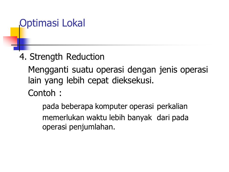 Optimasi Lokal 4. Strength Reduction