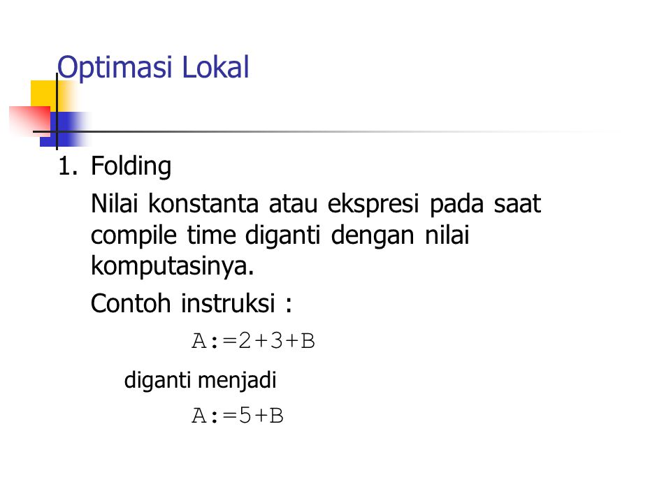 Optimasi Lokal 1. Folding