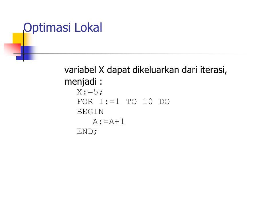 variabel X dapat dikeluarkan dari iterasi, menjadi :