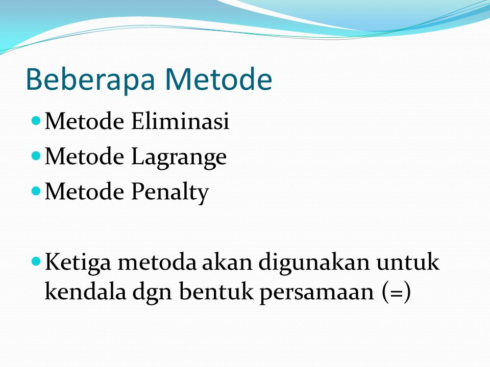 Beberapa Metode Metode Eliminasi Metode Lagrange Metode Penalty