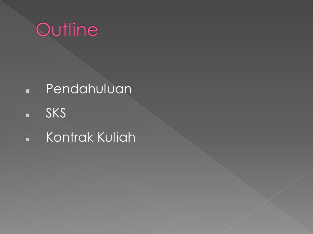 Outline Pendahuluan SKS Kontrak Kuliah