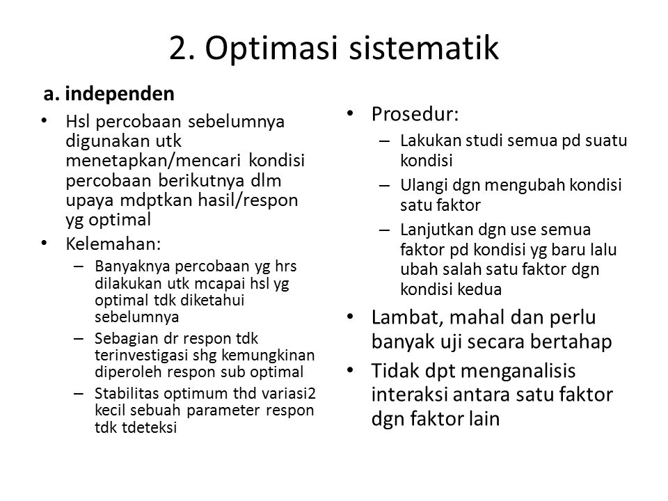 2. Optimasi sistematik a. independen Prosedur: