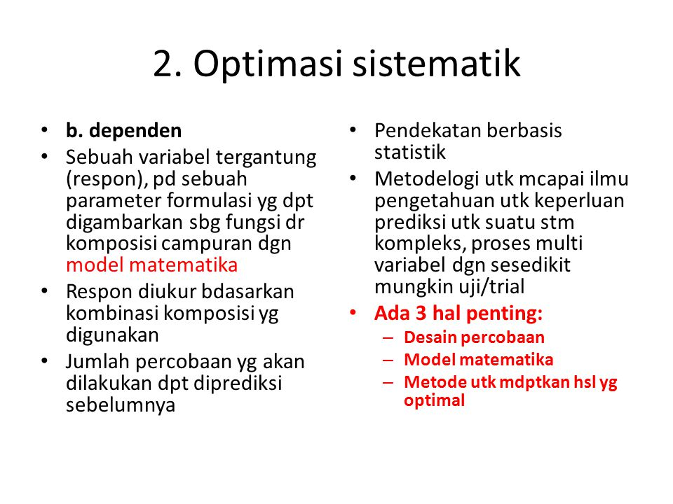 2. Optimasi sistematik b. dependen