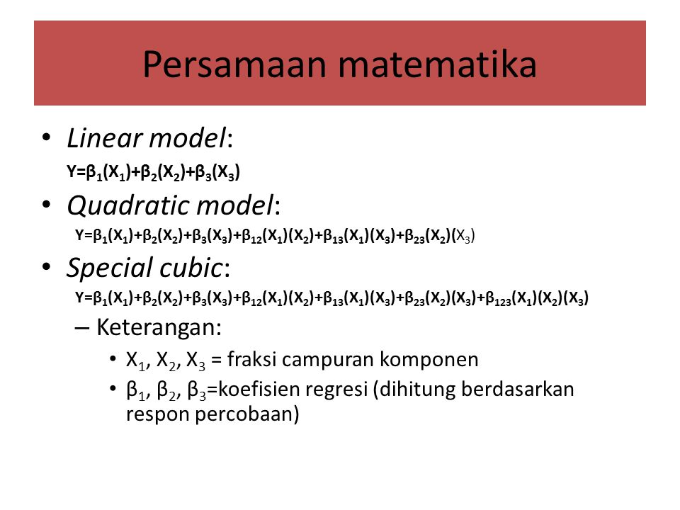 Persamaan matematika Linear model: Quadratic model: Special cubic:
