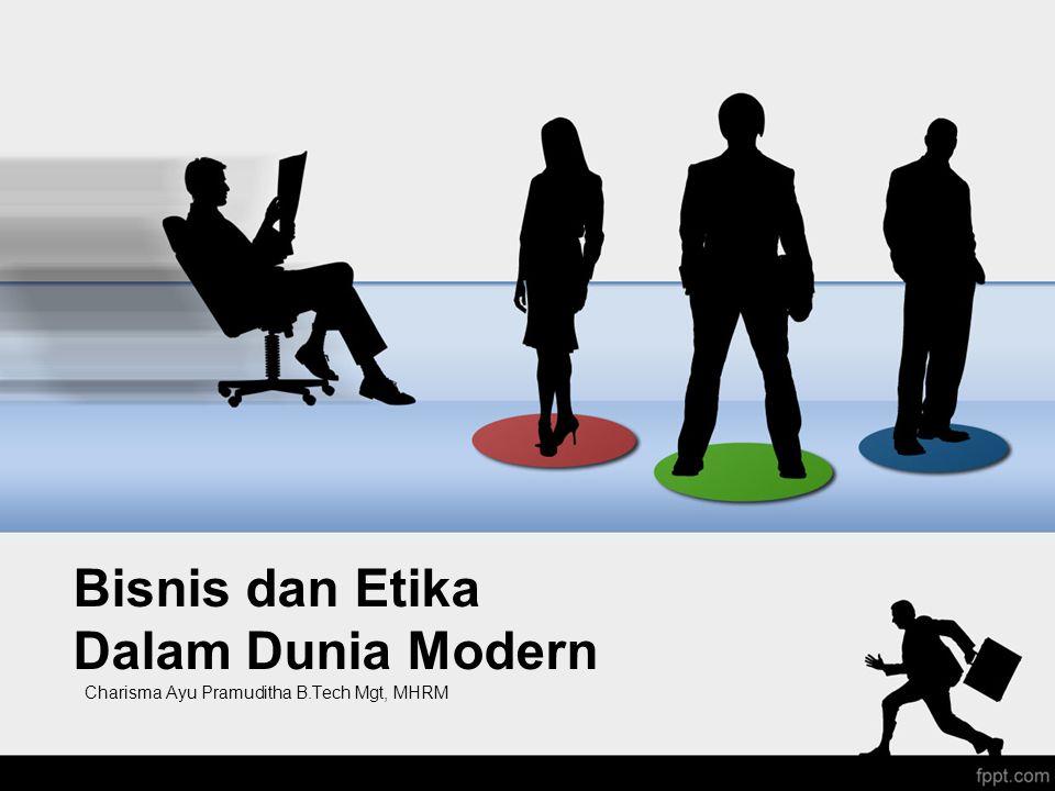 Bisnis dan Etika Dalam Dunia Modern