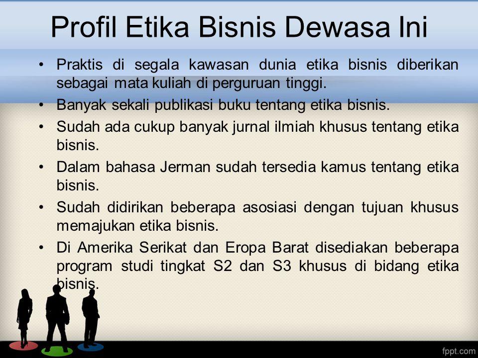 Profil Etika Bisnis Dewasa Ini
