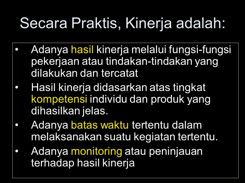 Secara Praktis, Kinerja adalah: