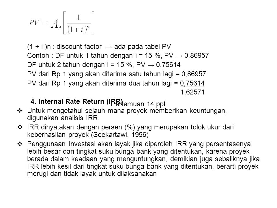 (1 + i )n : discount factor → ada pada tabel PV