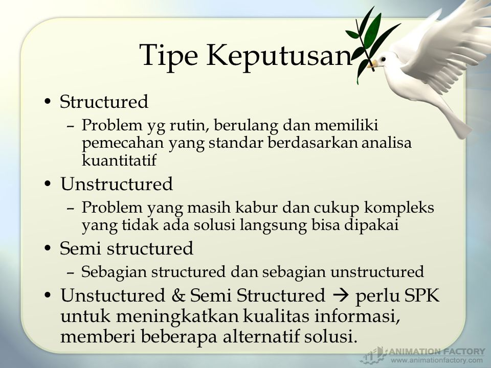 Tipe Keputusan Structured Unstructured Semi structured
